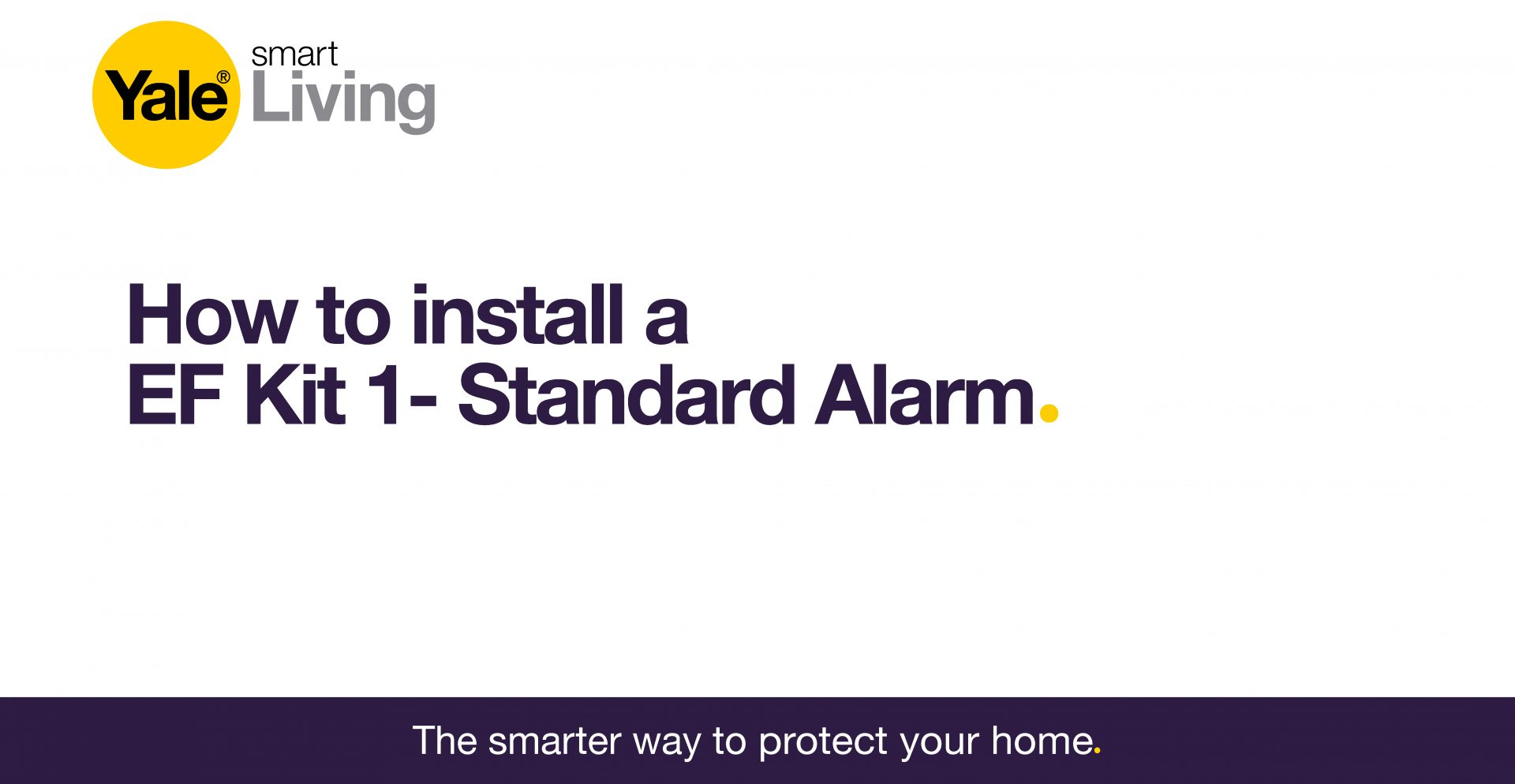 Image linking to video showing how to install the EF Kit 1 - Standard alarm.